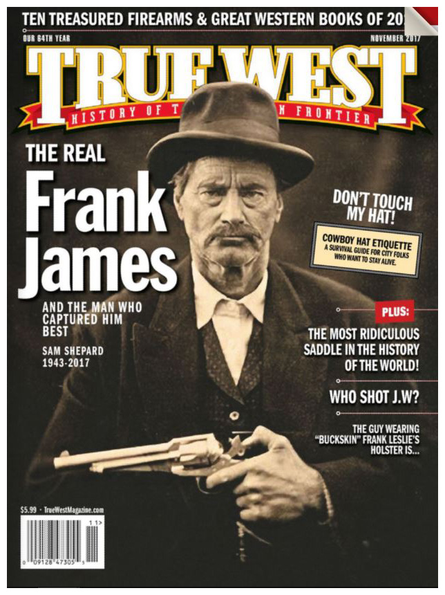 c7db33be The November 2017 issue of True West magazine has Sam on the cover with a  publicity photo from the Jesse James film.